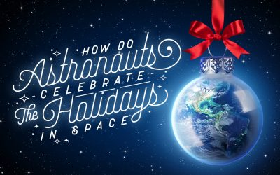 How do Astronauts Celebrate the Holidays in Space?